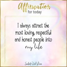 I always attract the most loving, respectful and honest people into my life. Positive Affirmations Quotes, Wealth Affirmations, Morning Affirmations, Law Of Attraction Affirmations, Affirmation Quotes, Positive Quotes, Positive Thoughts, Positive Vibes, Mantra