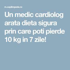 Un medic cardiolog arata dieta sigura prin care poti pierde 10 kg in 7 zile! Medical, Cardiology, Medicine, Med School, Active Ingredient