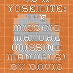 OS X Yosemite: The Missing Manual (Missing Manuals) by David Pogue Ebook(PDF) EPUB Free Download ~ Download Paid E-Books For Free