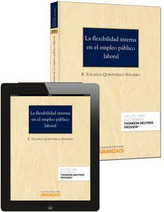 La flexibilidad interna en el empleo público laboral / Raquel Yolanda Quintanilla Navarro. - 2014