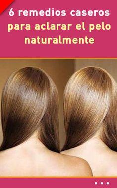 6 remedios caseros para aclarar el pelo naturalmente. ¡Sin tintes!