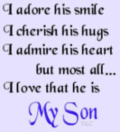 Love you Son and thank you for the wonderful words you are with me today in my heart I love you a lot !
