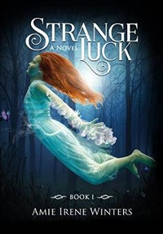 Tome Tender: Strange Luck by Amie Irene Winters