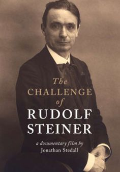 Documentary Film. The Challenge of Rudolf Steiner. Downloadable.