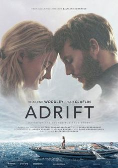 Adrift 2018 Starring Shailene Woodley & Sam Claflin based on a true story. 2018 Movies, Hd Movies, Movies To Watch, Movies Online, Movies And Tv Shows, Movie Tv, Ebooks Online, Movies Free, Free Ebooks