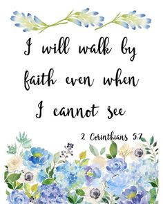 "2 Corinthians ""I will walk by faith even when I cannot see."" Bible quote wall art, printable 8 x 10 PDF 2 Corinthians ""I will walk by faith even when I cannot see."" Bible quote wall art, printable 8 x 10 PDF – Wisdom Wit Quotes Bible Verse Wall Art, Scripture Verses, Bible Verses Quotes, Wall Art Quotes, Uplifting Bible Verses, Bible Verses For Encouragement, Bible Scripture Tattoos, Quote Wall, Printable Scripture"