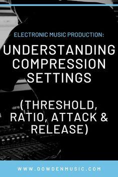 Two Minute Tutorials - Understanding Compression Settings (Threshold, Ratio, Attack & Release) The Weeknd Music, Dj Music, Music Mix, Music Stuff, Music Software, Music Studio Room, Recording Studio Design, Better Music, Nature Music