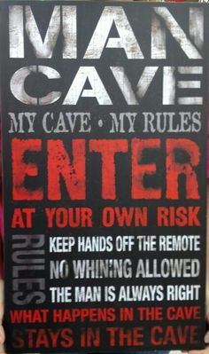 Man Cave Rules - Do Not Even Think About Trippin Lady!