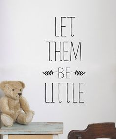 'Let Them Be Little' Decal by Wallquotes.com by Belvedere Designs #zulily #zulilyfinds