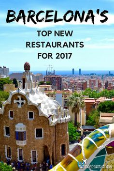 Barcelona's Top New Restaurants For 2017. Barcelona's top new restaurants for 2017 include three-Michelin-starred dining, a culinary amusement park and an eatery by one of the world's most famous footballers. http://www.wanderlustchloe.com/barcelona-top-restaurants-2017/
