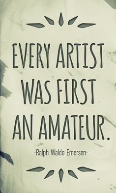 Every Artist was first an Amateur Great Quotes, Inspirational Quotes, Pretty Girl Rock, African American Art, Work Inspiration, Good Thoughts, Critical Thinking, Literature, University