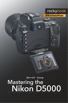 24 best darrells books images on pinterest photography equipment mastering the nikon by darrell young is a comprehensive guide for of the owners of this newest budget friendly generation of nikon digital single lens fandeluxe Choice Image