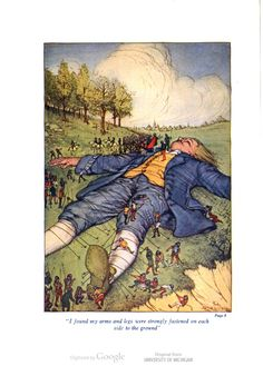 I found my arms and legs were strongly fastened on each side to the ground - Gulliver's travels by Jonathan Swift, 1912
