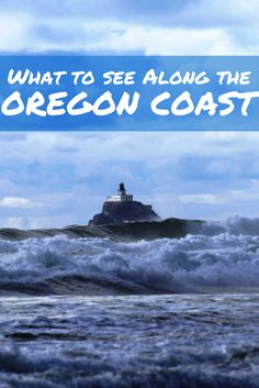 Travel the World: Things to see along the Oregon coast include rugged coastlines, historic lighthouses, and quaint seaside towns.