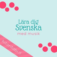 Learn Swedish: A playlist with awesome Swedish songs to practice listening skills even when you are chilling! http://hitoritabi.it/2017/03/06/7-awesome-songs-to-learn-swedish-through-music/