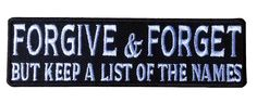 Forgive and Forget Keep the list of names biker Military cool Patch by PatchCosmos on Etsy