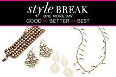We know how busy life can be and sometimes, you have to miss out on a great sale. That's why for the first time ever we're extending the good, better, best style break AND offering a bonus! Get Laila, Hadley, and Brooke for just $50. Don't forget the bonus -  Jasmine earrings for just $16! Don't miss out (again)!