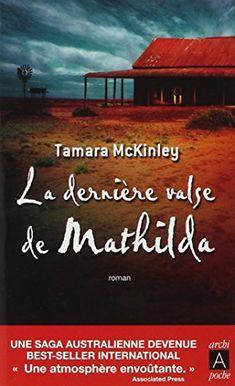 La dernière valse de Mathilda de Tamara McKinley http://www.amazon.fr/dp/2352870186/ref=cm_sw_r_pi_dp_dSpXvb17SMV4X