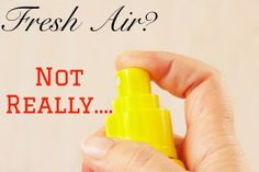 Air Freshners and Toxic  -The 3 Stinky Secrets Indoor Air Fresheners are Hiding