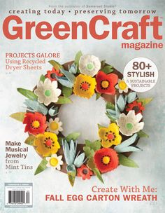 The Autumn 2015 GreenCraft Magazine features recycled dryer sheets transformed into stuffed owls, mint tins as music boxes, and egg carton wreaths.