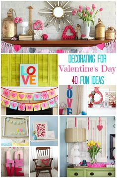 40 of the best Valentine decorating ideas featuring mantels, tabletop, pillows and more.