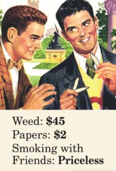 Google Image Result for http://imgc.allpostersimages.com/images/P-473-488-90/63/6339/QBO7100Z/posters/weed-paper-smoking-with-friends-priceless-marijuana-pot-funny-poster-print.jpg