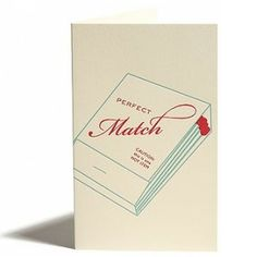 """Perfect Match Card - A great card for an engagement, wedding or just to let your lover know that you're a """"perfect match – caution, this is one hot item""""!"""