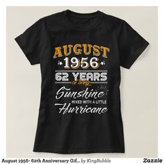 August 1956- 62th Anniversary Gifts T-Shirt - Fashionable Women's Shirts By Creative Talented Graphic Designers - #shirts #tshirts #fashion #apparel #clothes #clothing #design #designer #fashiondesigner #style #trends #bargain #sale #shopping - Comfy casual and loose fitting long-sleeve heavyweight shirt is stylish and warm addition to anyone's wardrobe - This design is made from 6.0 oz pre-shrunk 100% cotton it wears well on anyone - The garment is double-needle stitched at the bottom and…