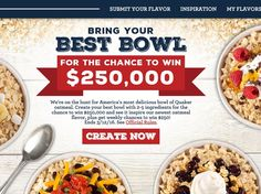 Enter the Quaker Bring Your Best Bowl Promotion for a chance to win $250,000!