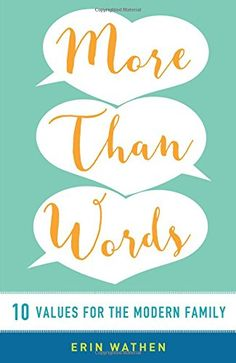 More than Words: 10 Values for the Modern Family by Erin ... https://www.amazon.com/dp/0664262945/ref=cm_sw_r_pi_dp_x_qG7tzbRNG4CEA