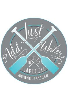 Lakegirl signs are here! The just add water sign is printed on an metal circle. Lake Quotes, Blackboard Art, Detroit Lakes, Mermaid Quotes, Lake Oconee, Fishing Signs, Lake Decor, Lake Signs, Cricut Craft Room