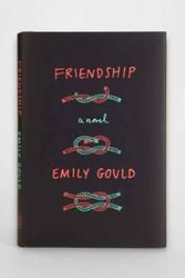 Friendship By Emily Gould - Assorted One from Urban Outfitters. Shop more products from Urban Outfitters on Wanelo. Books To Read, My Books, Cool Gifts For Teens, Beautiful Cover, Betrayal, Getting Old, Book Lists, I Movie, Urban Outfitters