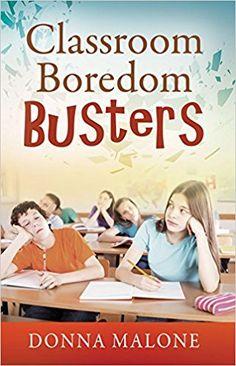 Classroom Boredom Busters: Donna Malone: 9781478785323: Amazon.com: Books