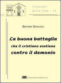 Prezzi e Sconti: La #buona battaglia che il cristiano sostiene New  ad Euro 6.58 in #Esd edizioni studio domenicano #Libri