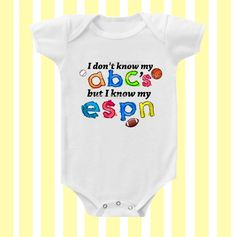 I know my ESPN not My Abc's Neutral baby by Simplybabyshop on Etsy, $14.95