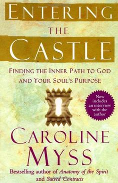 Bestseller Books Online Entering the Castle: Finding the Inner Path to God and Your Soul's Purpose Caroline Myss $10.87  - http://www.ebooknetworking.net/books_detail-074325533X.html