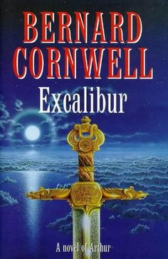 Excalibur ~ Bernard Cornwell. Book 3 of the best historical fiction based on Arthurian Legends. Highly recommended.
