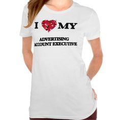 I love my Advertising Account Executive T Shirt, Hoodie Sweatshirt