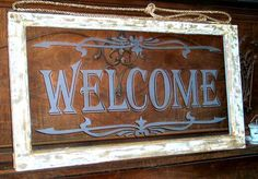 Welcome, etched old window Window Frame Crafts, Old Window Projects, Window Wall Decor, Window Signs, Window Art, Vinyl Projects, Window Frames, Window Ideas, Vintage Windows