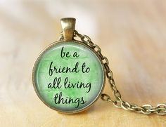 Be a Friend to All Living Things  Quote by ShakespearesSisters, $9.00