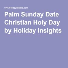 Palm Sunday Date Christian Holy Day by Holiday Insights
