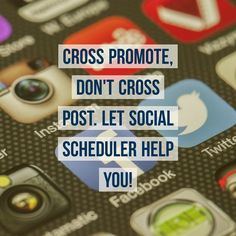 Cross promote, don't cross post.  If you need to get your message out to multiple social media marketing channels, then Social Scheduler can really help you - especially if you need to schedule your marketing messages. #socialmedia #marketing #smm