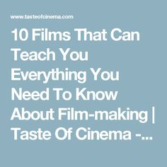 10 Films That Can Teach You Everything You Need To Know About Film-making | Taste Of Cinema - Movie Reviews and Classic Movie Lists