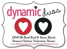 Dynamic Duos: DD#36-Red and Black with a Valentine Theme