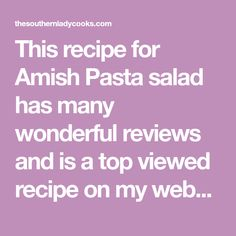 This recipe for Amish Pasta salad has many wonderful reviews and is a top viewed recipe on my website. This Pasta Salad recipe is perfect for any occasion. Amish Pasta Salad Recipe, Corn Salad Recipes, Pasta Recipes, Rice Recipes, Dinner Recipes, Salad Dishes, Pasta Dishes, Salads, Pasta Sauces