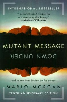 Mutant Message Down Under - another book I'm reading right now. Really good.