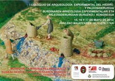 Patrimonio Industrial Arquitectónico: I Coloquio Arqueología experimental hierro-Paleosiderurgía