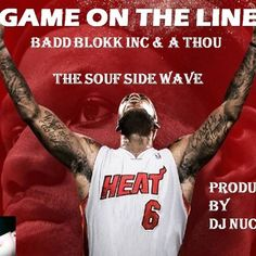 Game On On The Line feat A THOU produced by DJ NUCLEUS