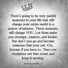 Chin up Princess or your crown will fall