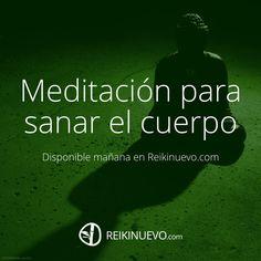 Escucha la meditación para sanar el cuerpo. Disponible mañana en Reikinuevo.com